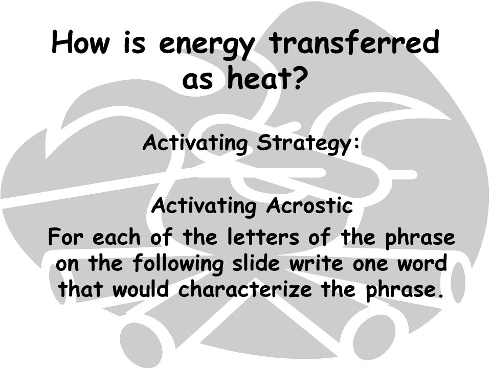 How is energy transferred as heat