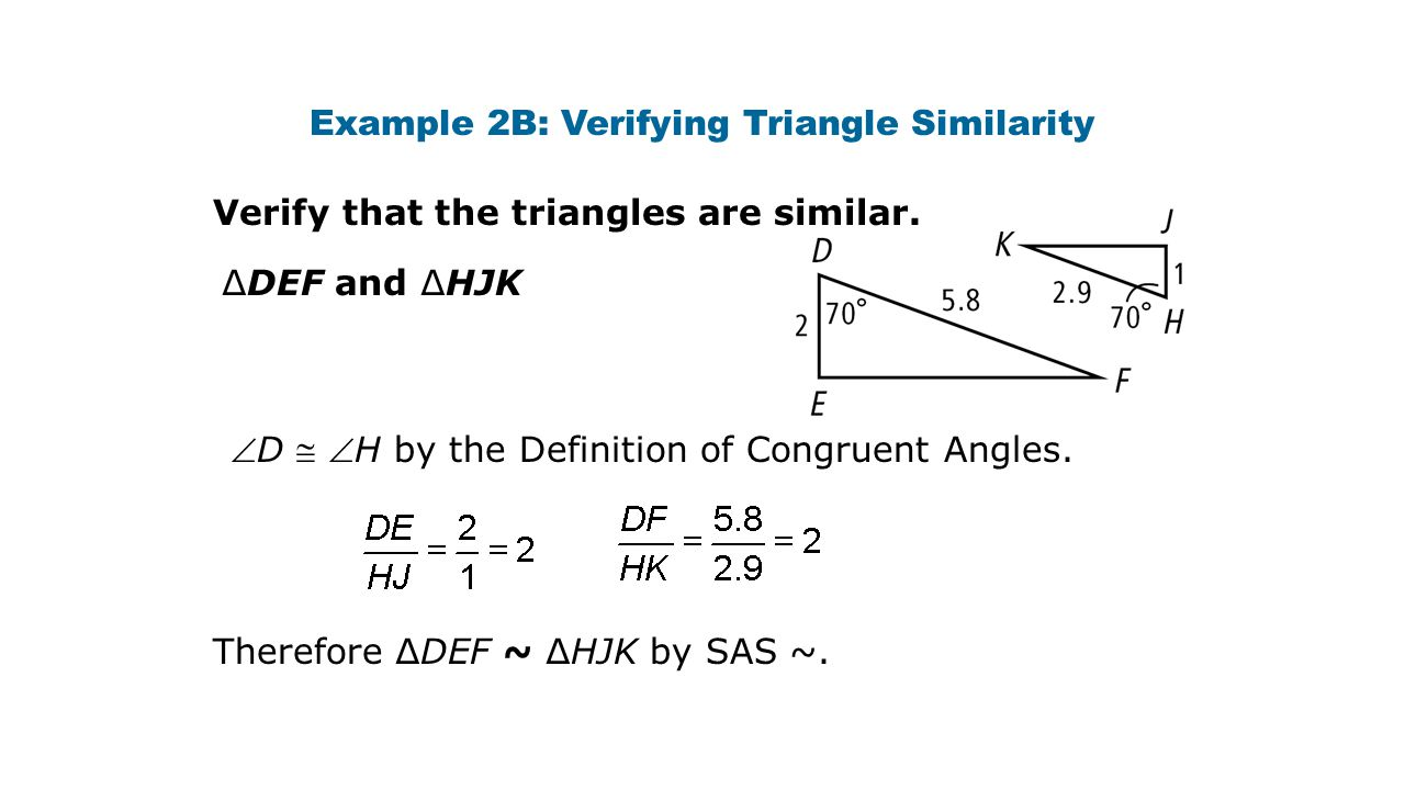 Example 2B: Verifying Triangle Similarity