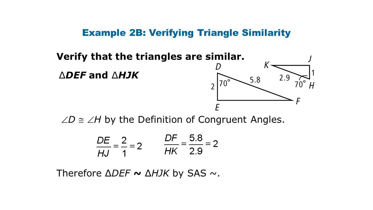 Example 2B: Verifying Triangle Similarity