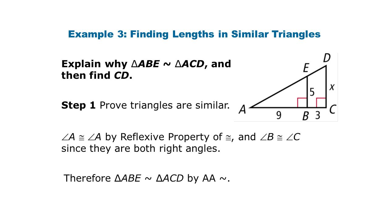 Example 3: Finding Lengths in Similar Triangles