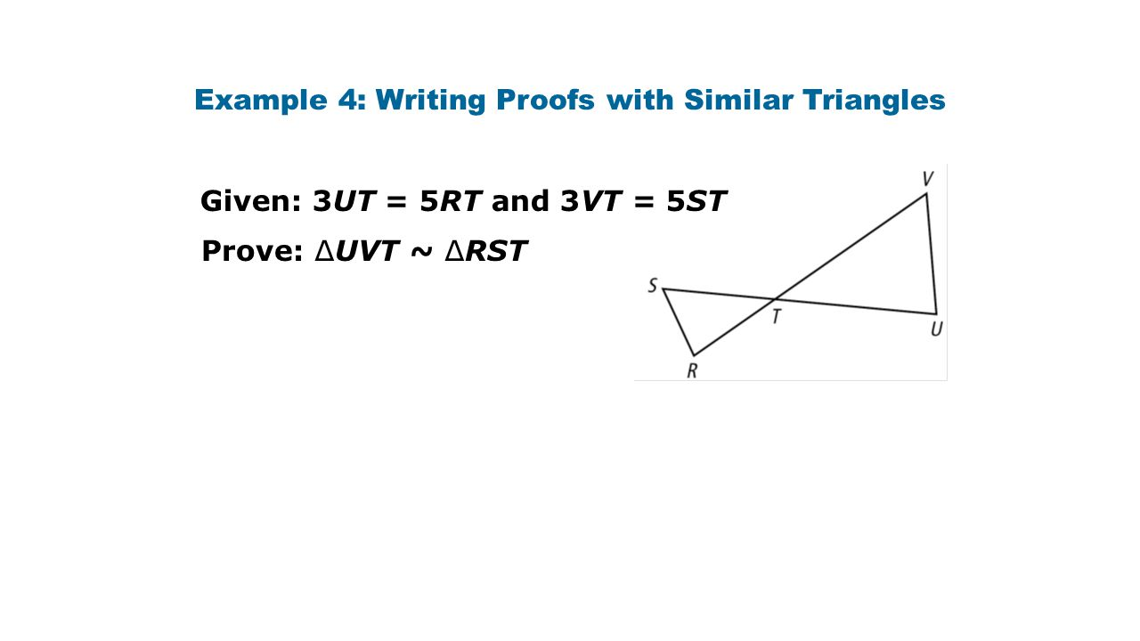 Example 4: Writing Proofs with Similar Triangles