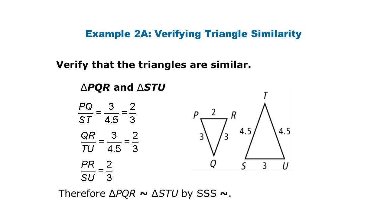 Example 2A: Verifying Triangle Similarity