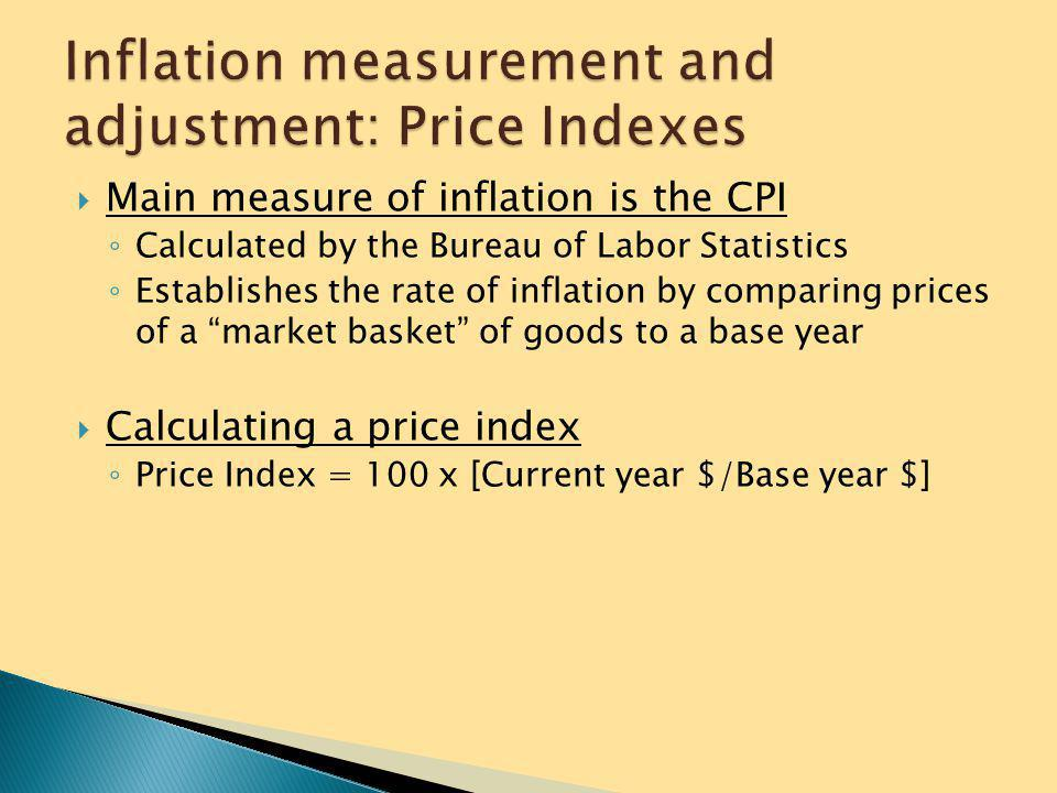 Inflation measurement and adjustment: Price Indexes