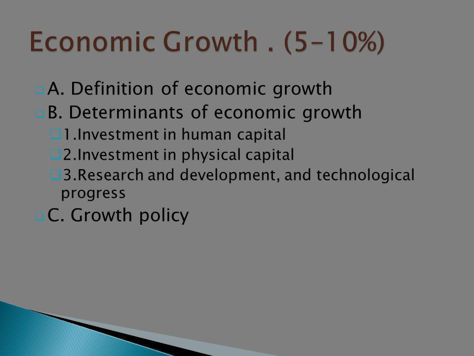 Economic Growth . (5–10%) A. Definition of economic growth