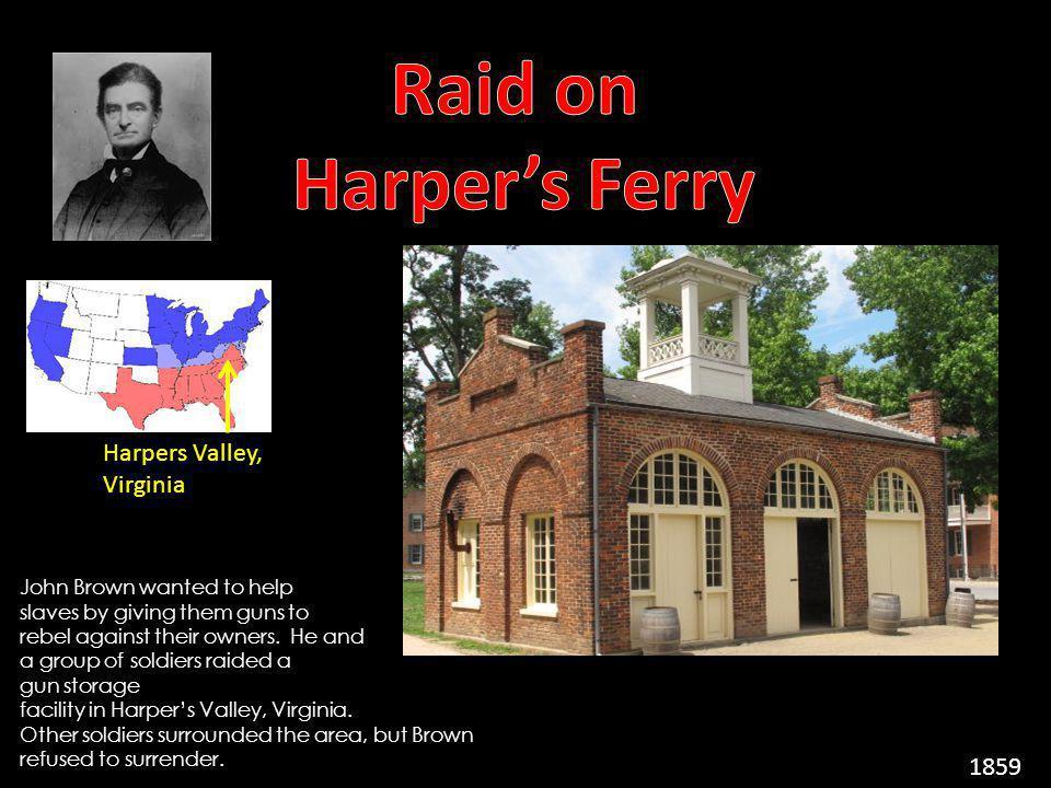 Raid on Harper's Ferry Harpers Valley, Virginia 1859