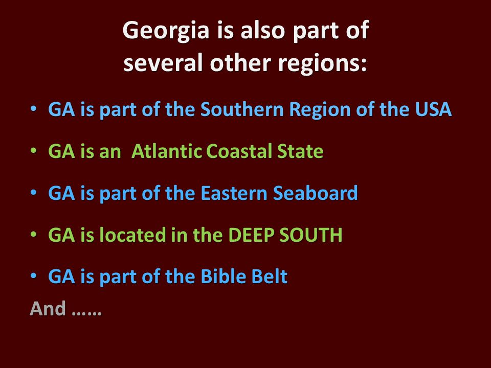 Georgia is also part of several other regions: