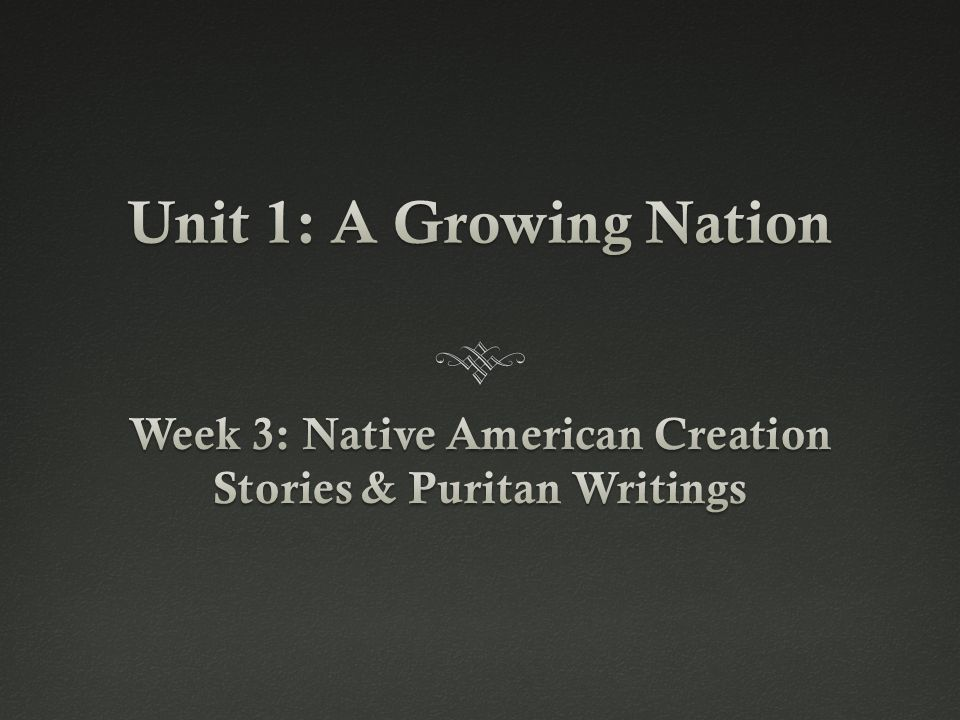 Week 3: Native American Creation Stories & Puritan Writings