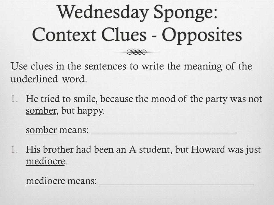 Wednesday Sponge: Context Clues - Opposites
