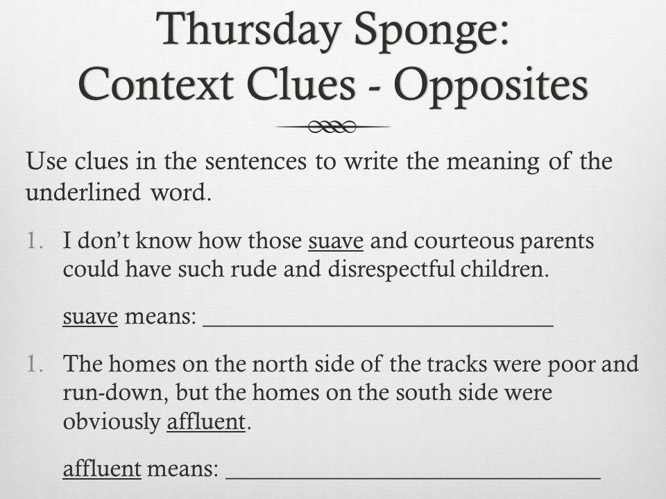Thursday Sponge: Context Clues - Opposites