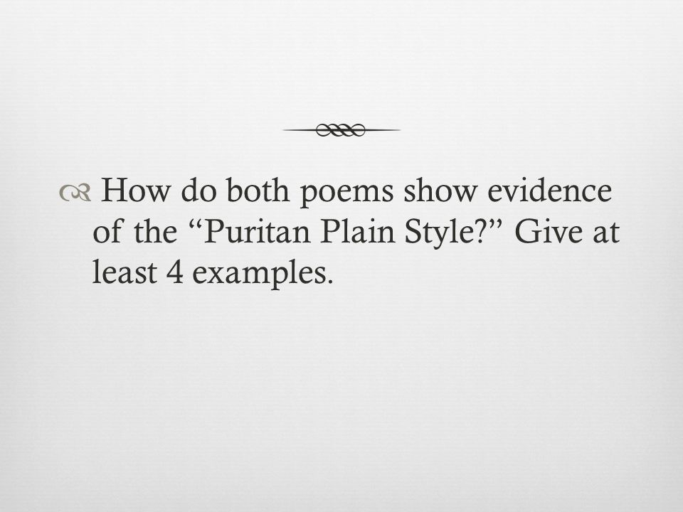 How do both poems show evidence of the Puritan Plain Style