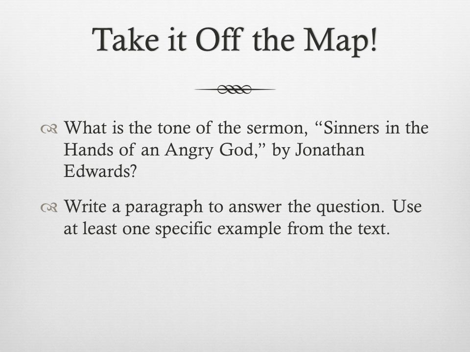 Take it Off the Map! What is the tone of the sermon, Sinners in the Hands of an Angry God, by Jonathan Edwards