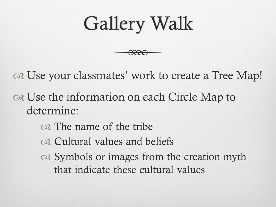 Gallery Walk Use your classmates' work to create a Tree Map!