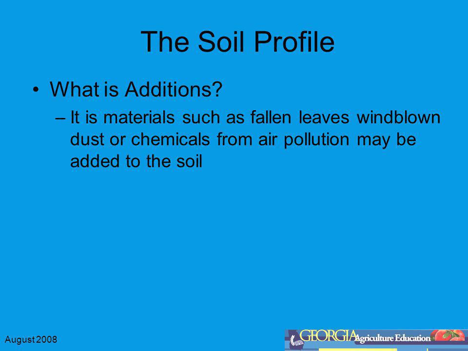 The Soil Profile What is Additions