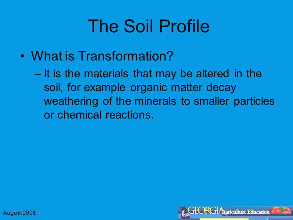 The Soil Profile What is Transformation