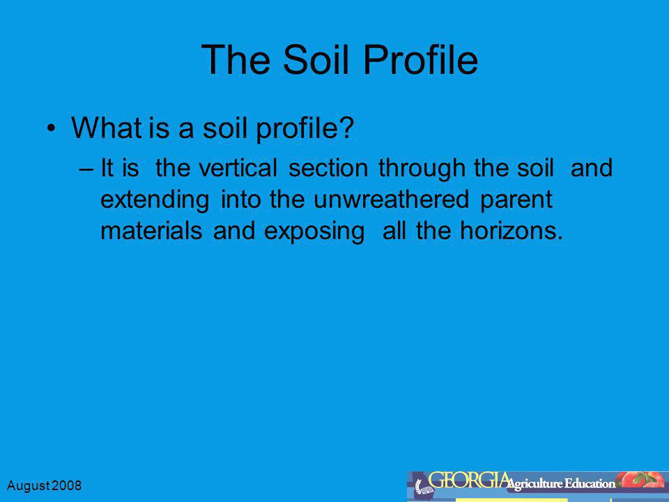 The Soil Profile What is a soil profile