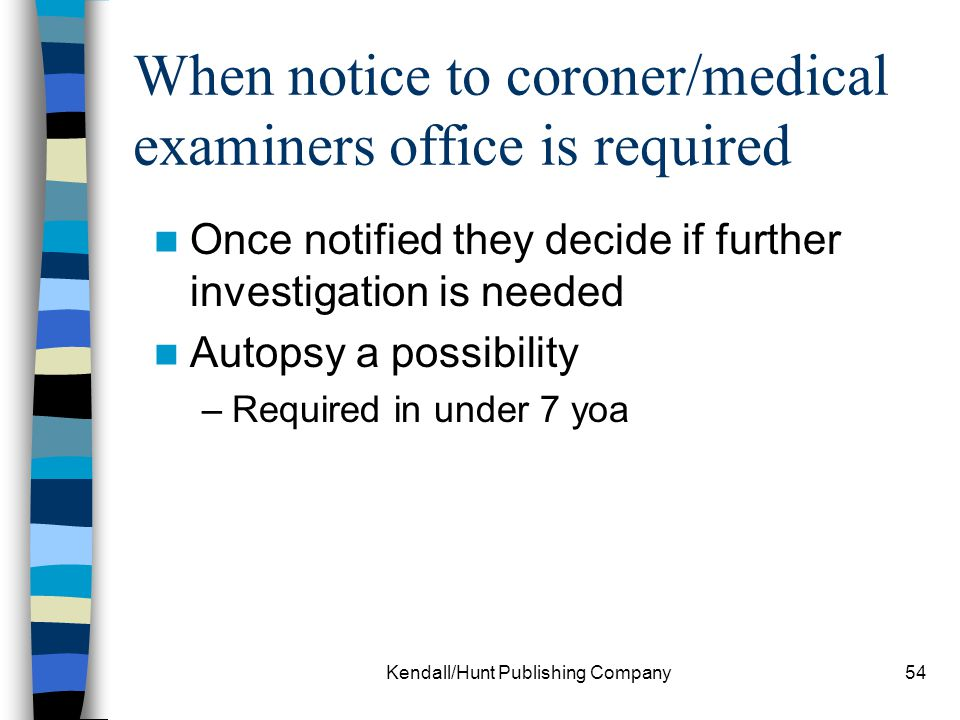 When notice to coroner/medical examiners office is required