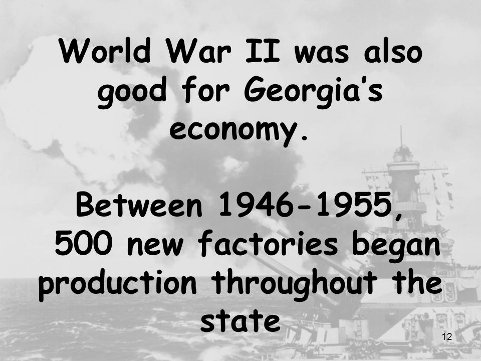 World War II was also good for Georgia's economy