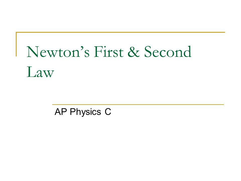 Newton's First & Second Law