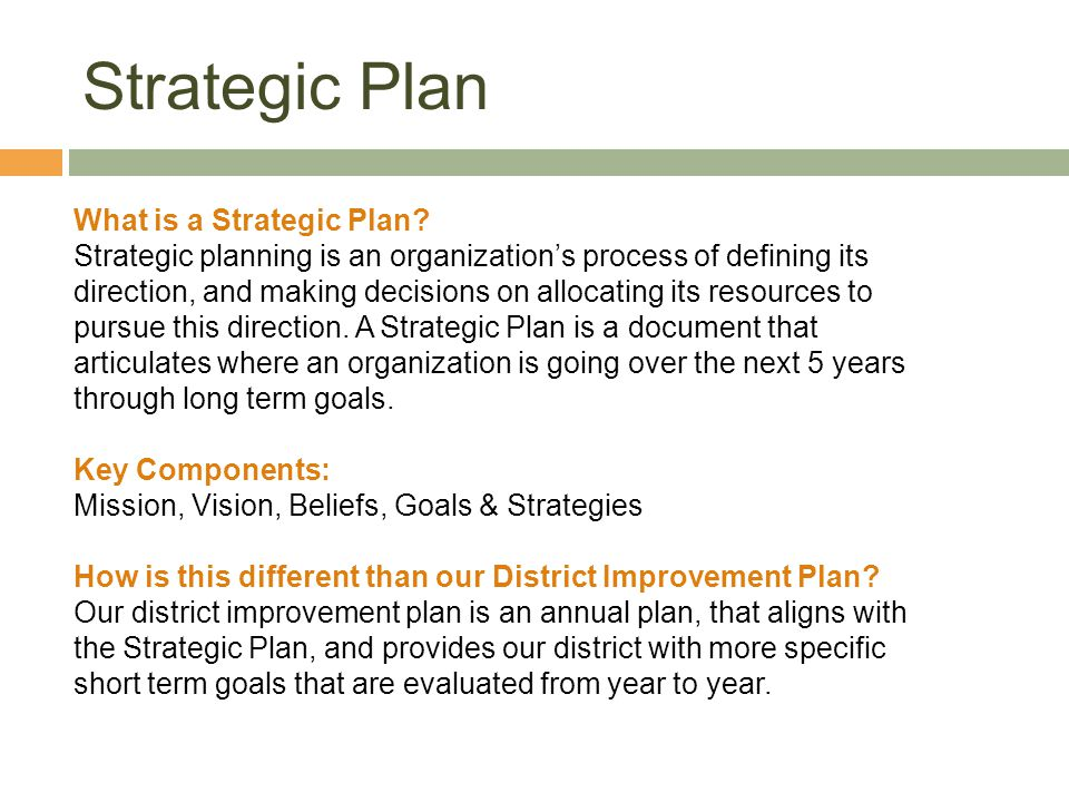 Strategic Plan What is a Strategic Plan
