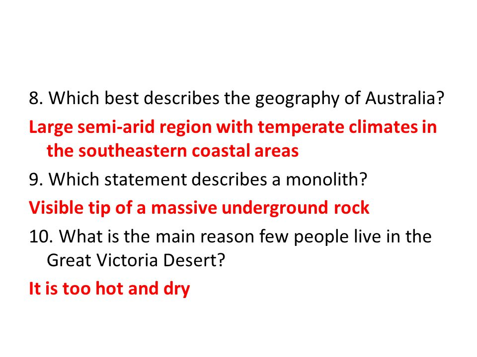 8. Which best describes the geography of Australia