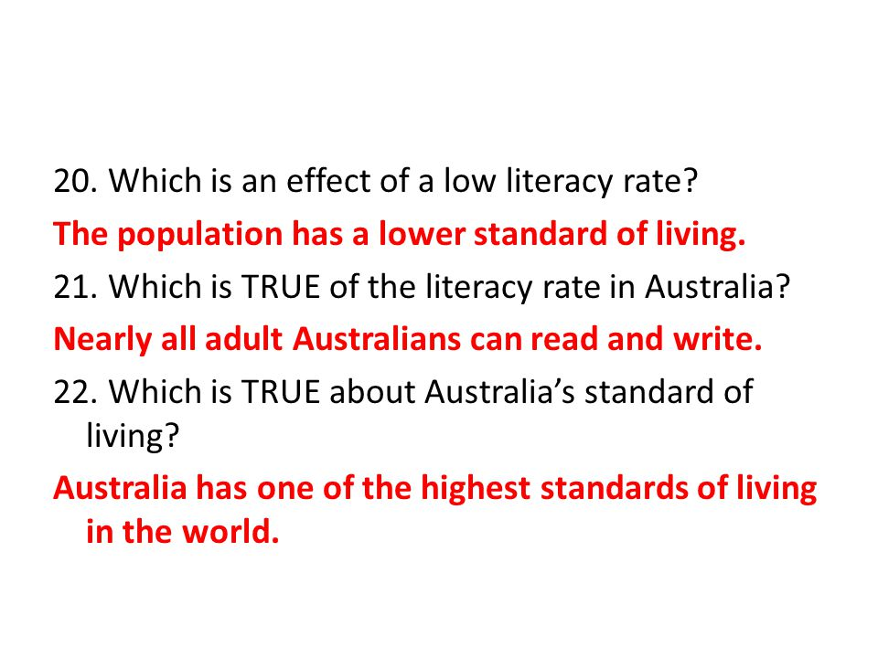 20. Which is an effect of a low literacy rate