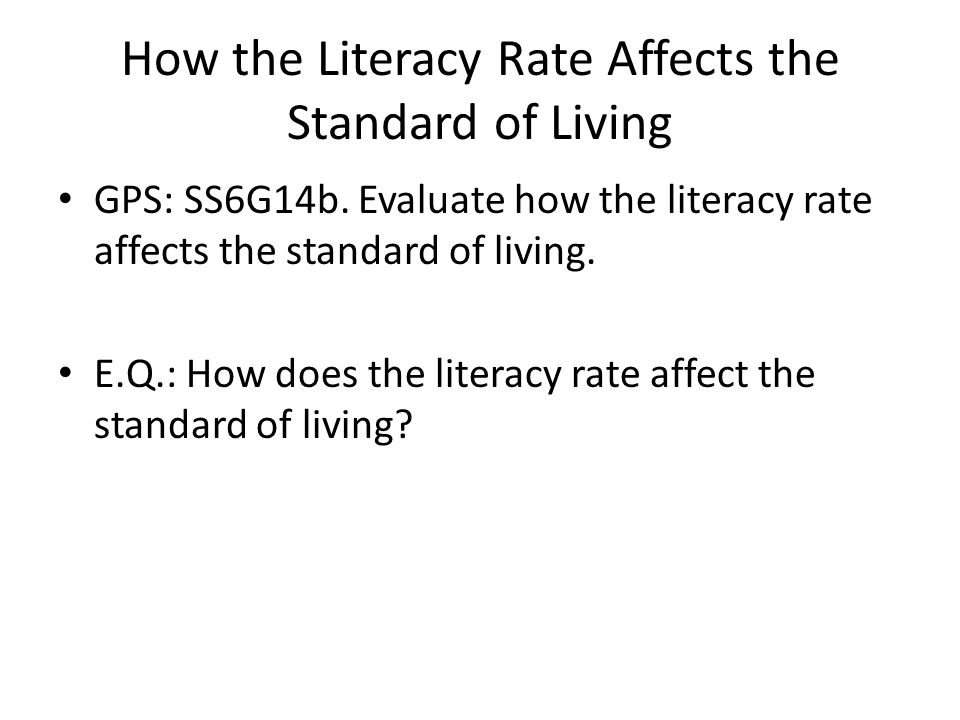 How the Literacy Rate Affects the Standard of Living