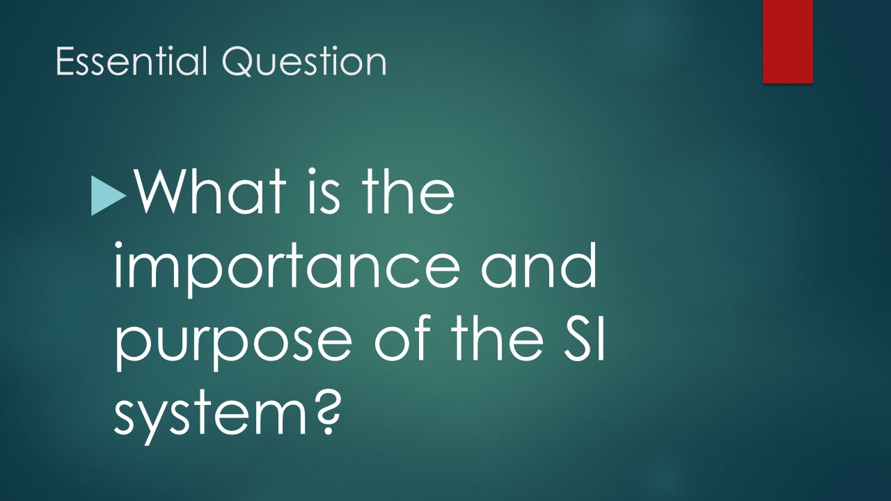 What is the importance and purpose of the SI system