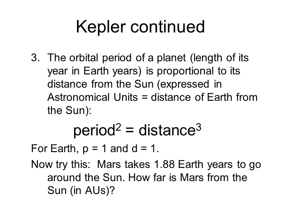 Kepler continued period2 = distance3
