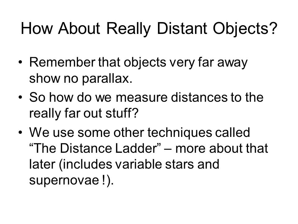 How About Really Distant Objects