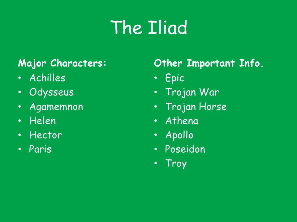 The Iliad Major Characters: Other Important Info. Achilles Odysseus