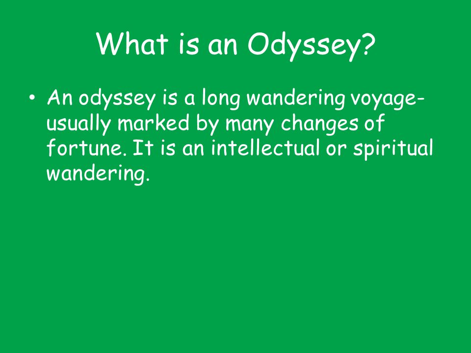 What is an Odyssey.