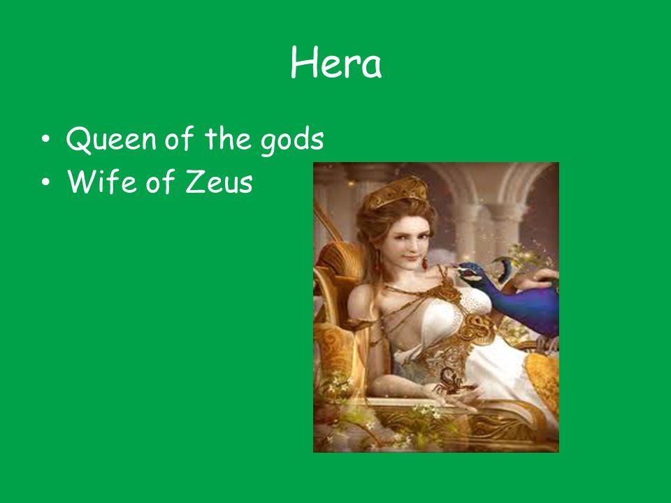 Hera Queen of the gods Wife of Zeus