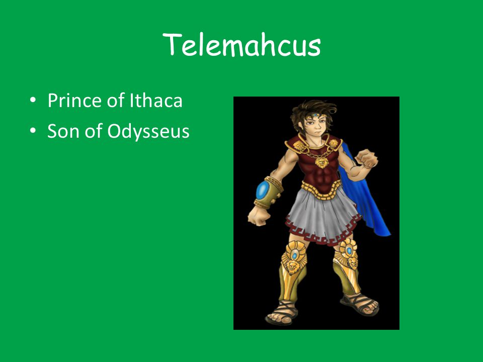 Telemahcus Prince of Ithaca Son of Odysseus