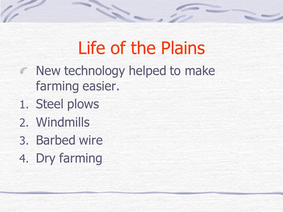 Life of the Plains New technology helped to make farming easier.
