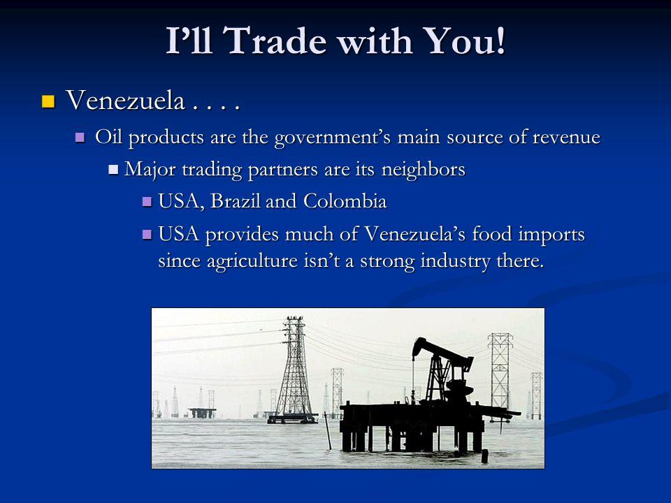 I'll Trade with You! Venezuela . . . .