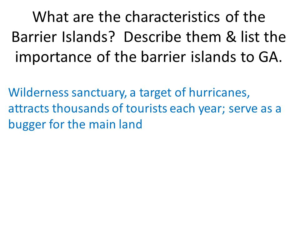 What are the characteristics of the Barrier Islands