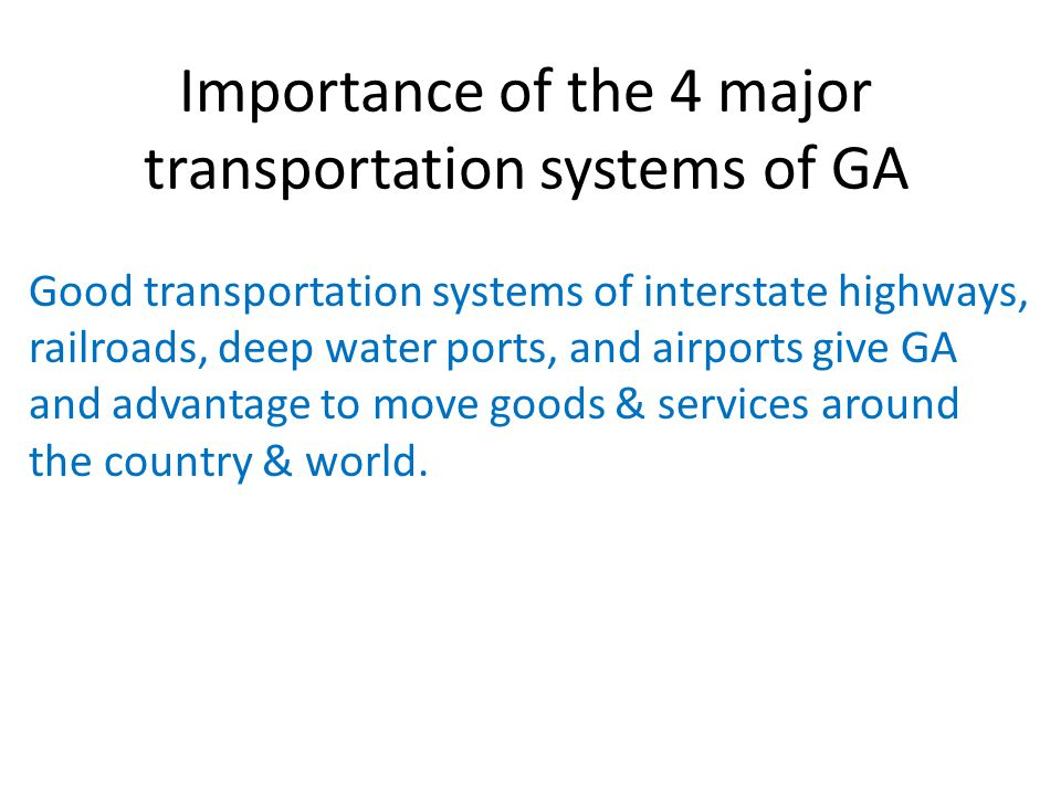 Importance of the 4 major transportation systems of GA