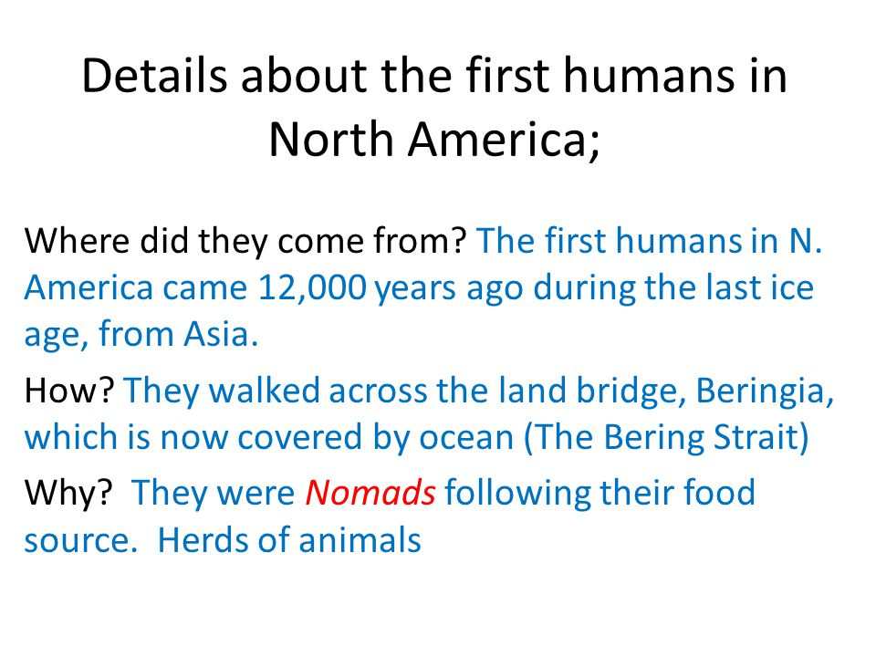Details about the first humans in North America;