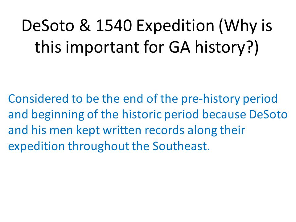 DeSoto & 1540 Expedition (Why is this important for GA history )