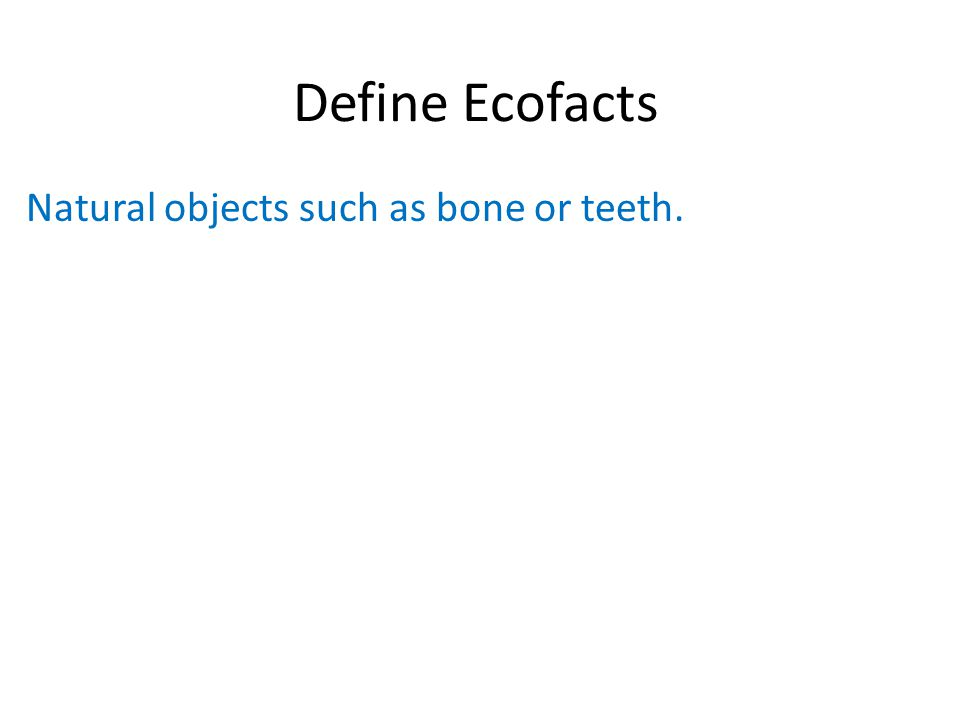 Natural objects such as bone or teeth.