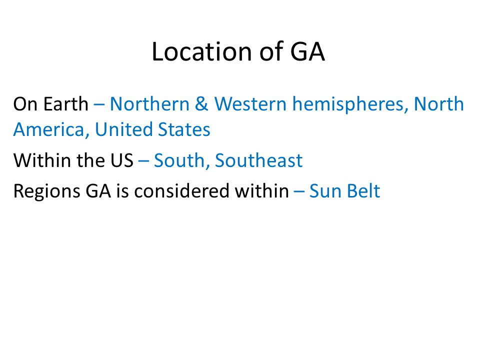 Location of GA On Earth – Northern & Western hemispheres, North America, United States. Within the US – South, Southeast.