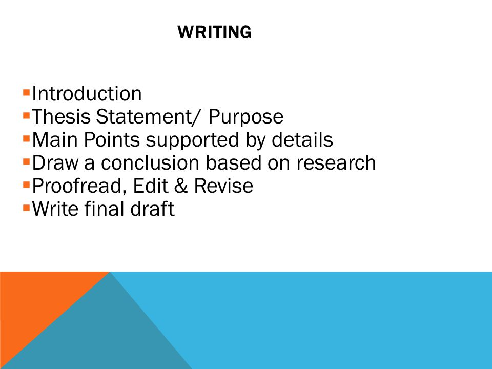 Thesis Statement/ Purpose Main Points supported by details