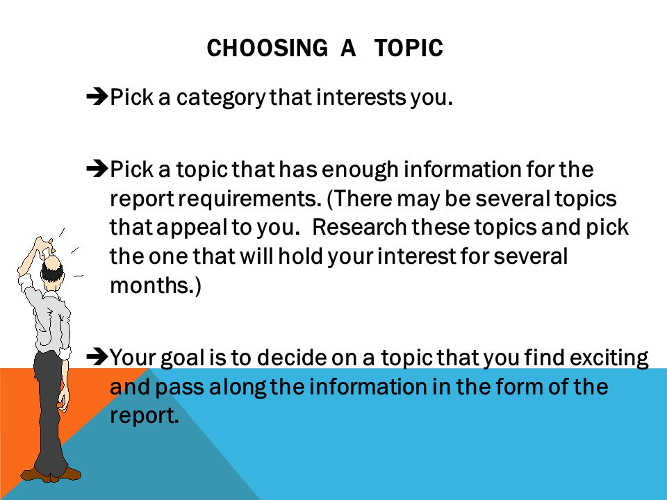 CHOOSING A TOPIC... Pick a category that interests you.