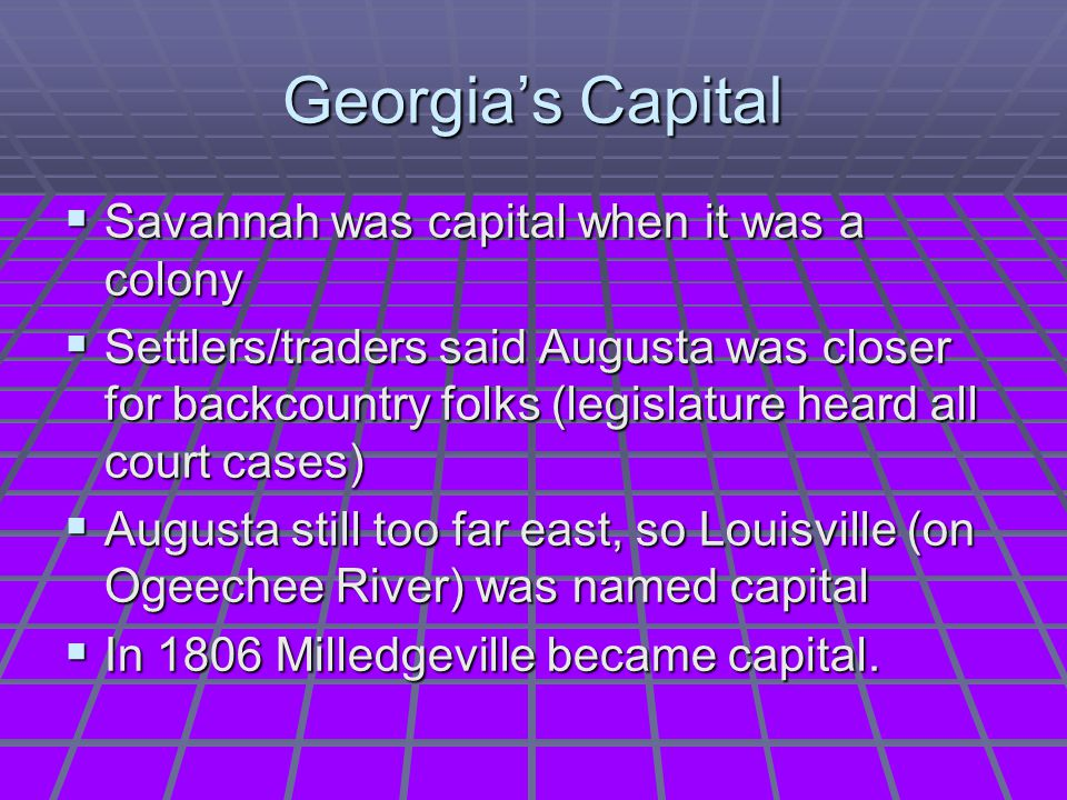 Georgia's Capital Savannah was capital when it was a colony