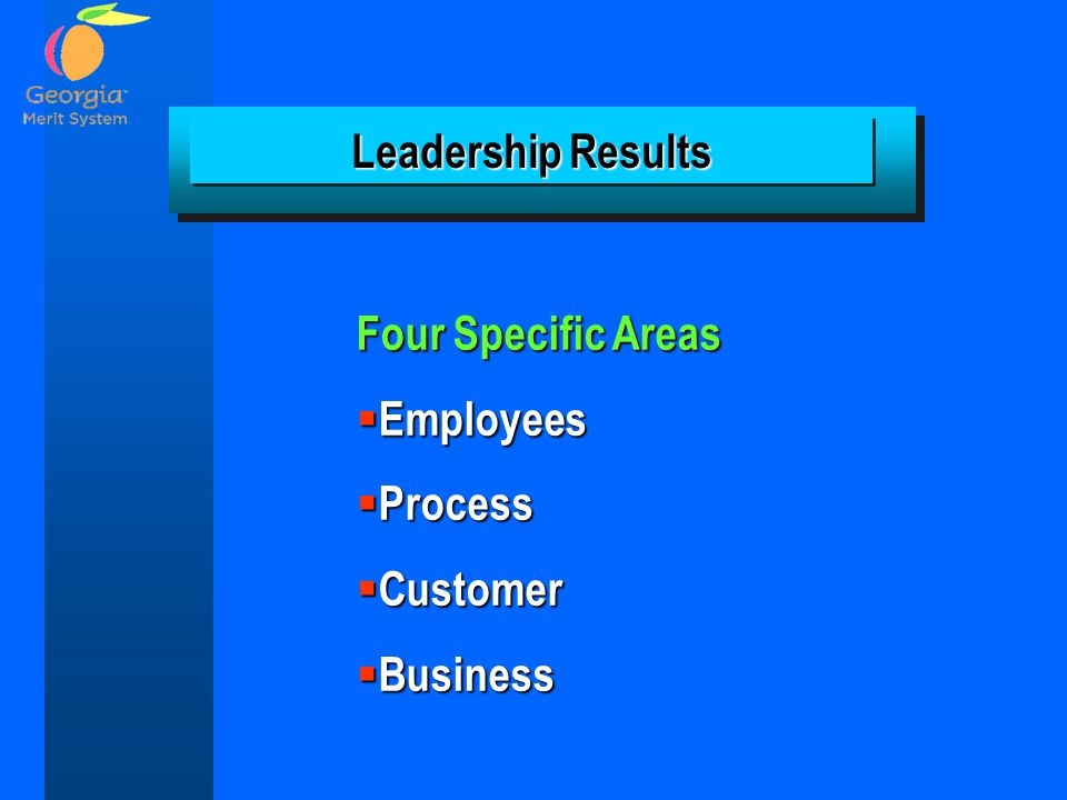 Leadership Results Four Specific Areas Employees Process Customer Business