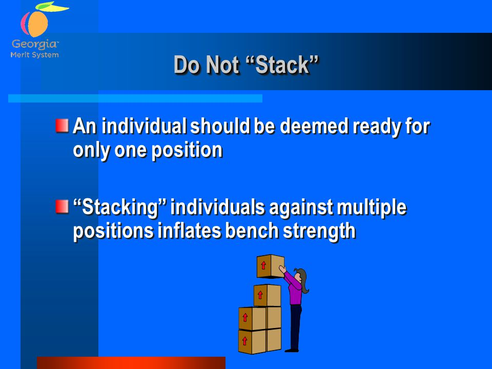 Do Not Stack An individual should be deemed ready for only one position.