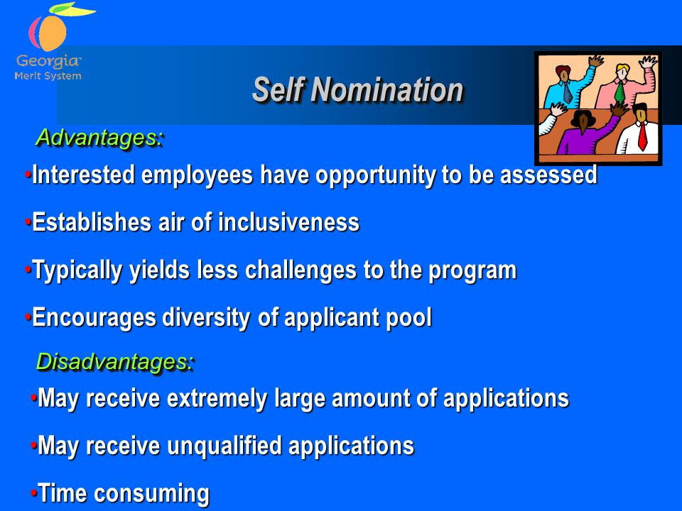 Self Nomination Interested employees have opportunity to be assessed