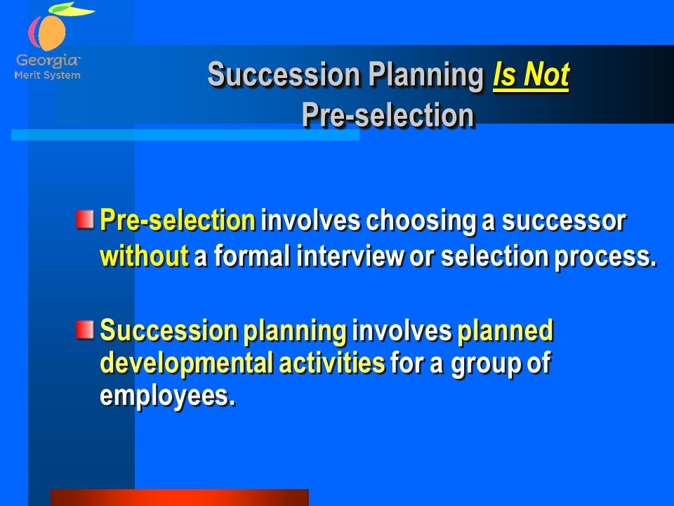 Succession Planning Is Not Pre-selection