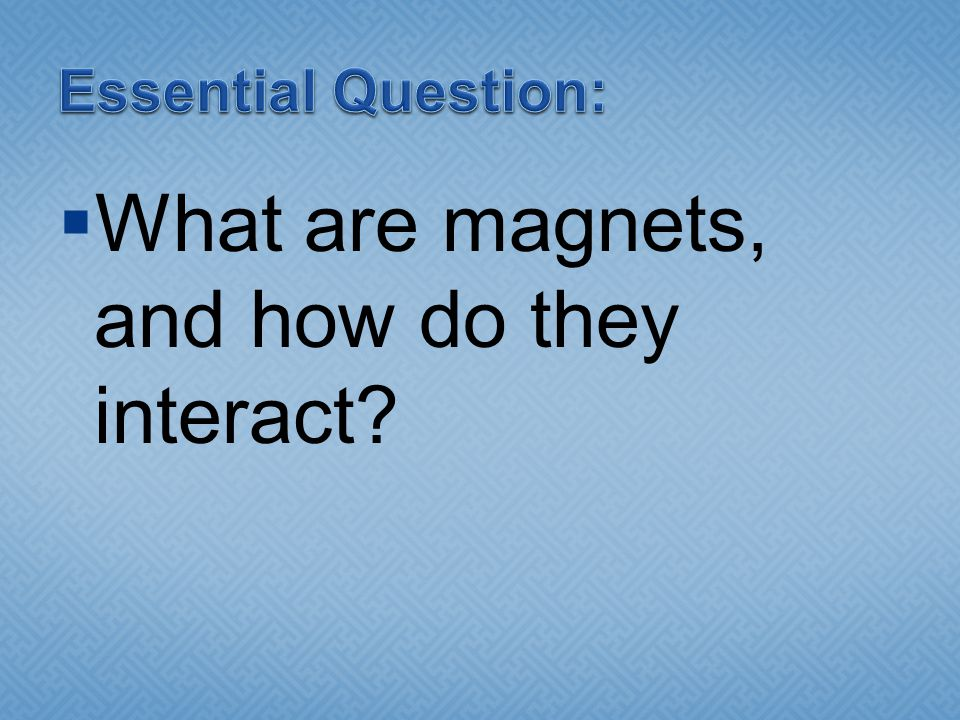 What are magnets, and how do they interact