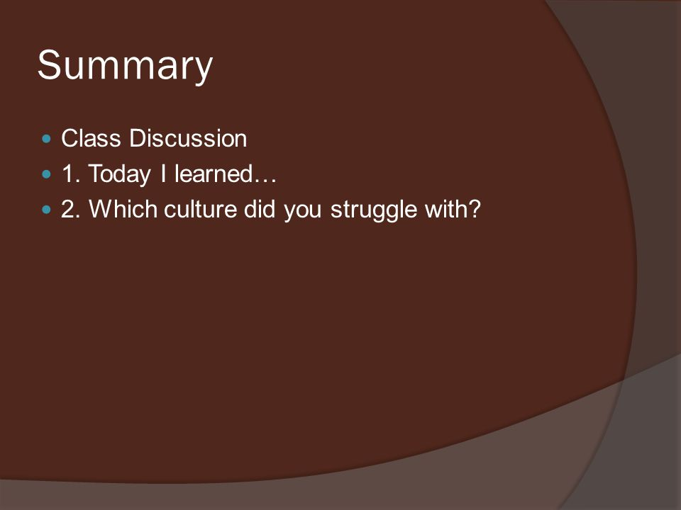 Summary Class Discussion 1. Today I learned…